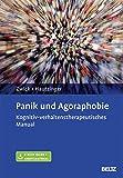 Panik und Agoraphobie: Kognitiv-verhaltenstherapeutisches Manual. Mit E-Book inside und Arbeitsmaterial