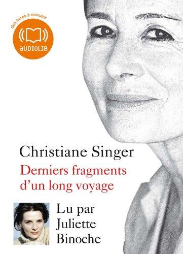 Derniers fragments d'un long voyage (cc) - Audio livre 1 CD MP3 - 170 Mo