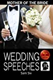 Mother Of The Bride Wedding Speeches: On This Special Day Speeches for the Mother of the Bride: Volume 3 (Wedding Speeches - Books By Sam Siv)