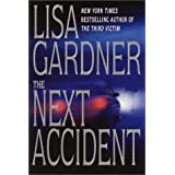 The Next Accident by Lisa Gardner (2001-08-28)
