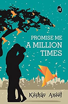 Promise Me a Million Times by [Aneel, Keshav]