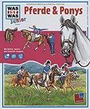Was ist was junior. Band 05: Pferde & Ponys von Marti. Tatjana (2007) Gebundene Ausgabe