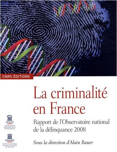 La criminalité en France : Rapport de l'Observatoire national de la délinquance 2008 par Cyril Rizk, Collectif, Christophe Soullez