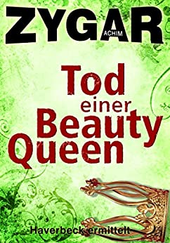 Tod einer Beauty-Queen: Haverbeck ermittelt (4. Fall)