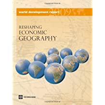 World Development Report: Reshaping Economic Geography (World Development Report (Paperback))
