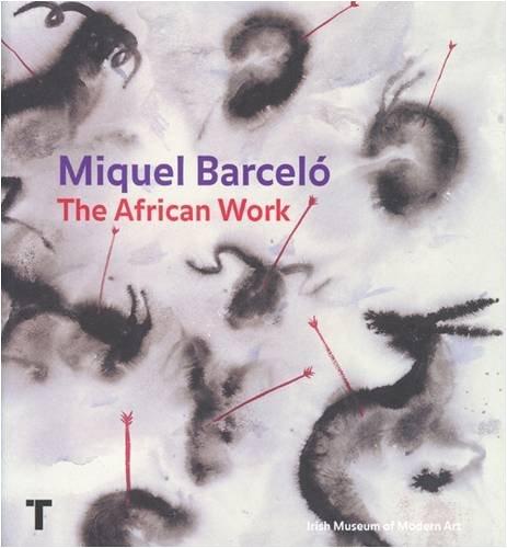 Miquel Barcelo: The African Work par  MIQUEL BARCELO
