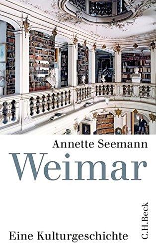 Weimar: Eine Kulturgeschichte