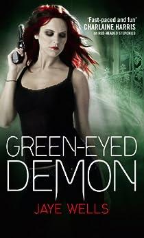 Green-Eyed Demon: Sabina Kane: Book 3 by [Wells, Jaye]