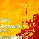 Im a Queenslander