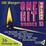 Bayern 3: Ulli Wengers One Hit Wonder, Vol. 3: Macarena / My Sharona, High Energy, Runnaway Train / La Bamba / It's Raining Men / Dont Worry Be Happy -