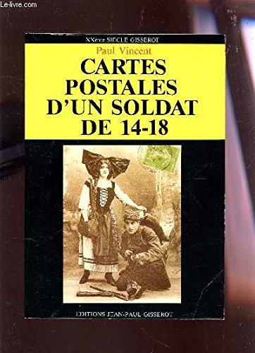 Cartes postales d'un soldat de 14-18 (XXe siècle Gisserot) par Paul Vincent