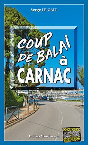 Coup de balai à Carnac: Polar breton (Enquêtes & Suspense)