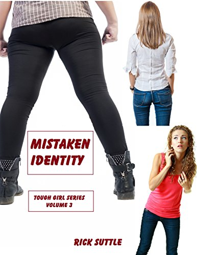 ebook: Mistaken Identity (Tough Girl Book 3) (B012U0QDQ2)