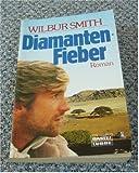Diamanten-Fieber. Roman - Wilbur A. Smith