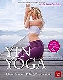 Yin Yoga: Üben für innere Ruhe & Entspannung. Mit CD - Helga Baumgartner