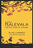The Kalevala: The Epic Poem Of Finland