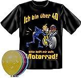 T-Shirt Fun Shirt Ich bin über 40 bitte helfen sie mir aufs Motorrad Größe XL zum 40. Geburtstag + 5 Luftballons, lustige Geschenke