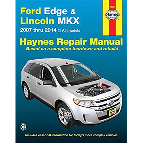 Ford Edge & Lincoln MKX Automotive Repair Manual: 2007 Thru 2014 All Models