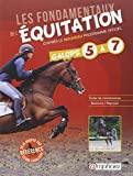 Les fondamentaux de l'équitation d'après le nouveau programme officiel, galops 5 à 7 : Toutes les connaissances, questions/ réponses