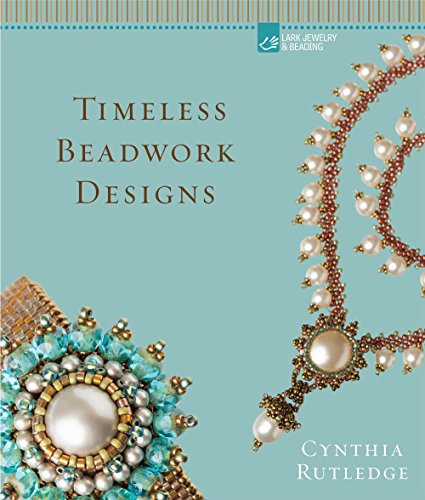 Timeless Beadwork Designs por Cynthia Rutledge