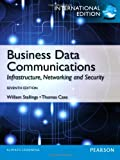 Business Data Communications: Infastructure, Networking and Security (International Edition)