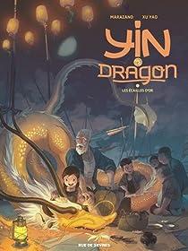 Yin et le dragon, tome 2 : Les écailles d'or par Richard Marazano