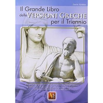 Il Grande Libro Delle Versioni Greche Per Il Triennio