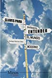 Claves para entender el mundo moderno/Clues to Understand the Modern World