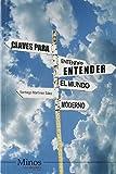 Claves para entender el mundo moderno/ Clues to Understand the Modern World