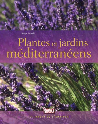 Plantes et jardins méditerranéens par Serge Schall