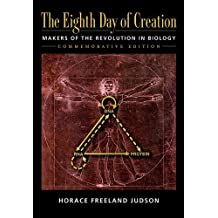 Eight Day of Creation: Makers of the Revolution in Biology