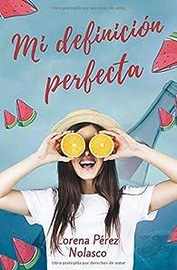 Mi definición perfecta par  Lorena Pérez Nolasco