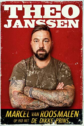 Theo Janssen: Marcel van Roosmalen op pad met De Dikke Prins (Dutch Edition)