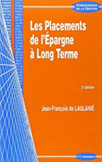 Les Placements de l'épargne à long terme de Jean-François de Laulanié