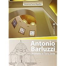Antonio Barluzzi. Architetto in Terra Santa (Arte-archeologia)