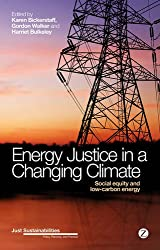 Energy Justice in a Changing Climate: Social Equity and Low Carbon Energy (Just Sustainabilities: Policy, Planning, and Practice)