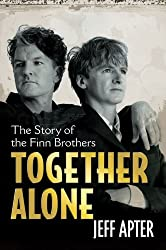 Together Alone: The Story of the Finn Brothers by Jeff Apter (2010-06-01)