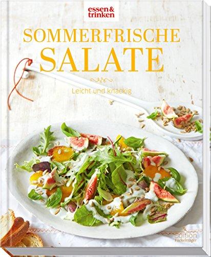 Sommerfrische Salate • Leicht und knackig: essen & trinken Leichtes Essen