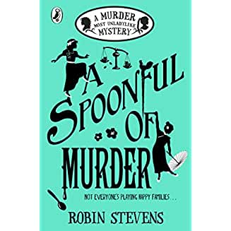 A Spoonful of Murder: A Murder Most Unladylike Mystery​