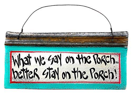 B.F.A. Metallschild, rustikal, recycelt, amerikanisch, handgefertigt, für den Innen- und Außenbereich, Aufschrift What We Say on The Porch, 43,2 x 20,3 cm (Wand-dekor-metal-familie)