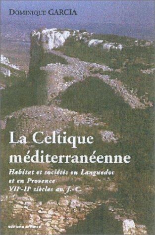 La Celtique méditerranéenne par Dominique Garcia