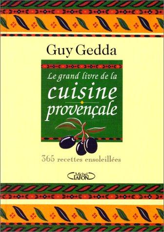 Le grand livre de la cuisine provençale : 365 recettes ensoleillées