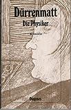 Die Physiker. Eine Komödie in zwei Akten - Friedrich Dürrenmatt