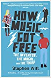 Image de How Music Got Free: What happens when an entire generation commits the same crime?