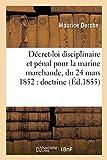 Telecharger Livres Decret loi disciplinaire et penal pour la marine marchande du 24 mars 1852 doctrine (PDF,EPUB,MOBI) gratuits en Francaise