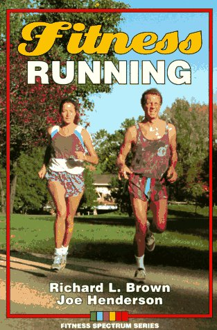 Fitness Running (Fitness Spectrum) por Richard L. Brown