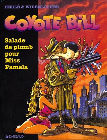Coyote Bill, tome 1 : Salade de plomb pour Miss Pamela