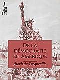 De la démocratie en Amérique (Classiques) - Format Kindle - 9782346135318 - 3,99 €