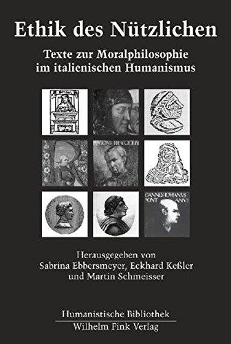 Ethik des Nützlichen. Texte zur Moralphilosophie im italienischen Humanismus (Humanistische Bibliothek / Reihe II: Texte)