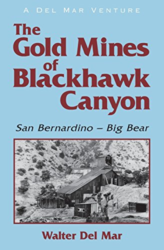 The Gold Mines of Blackhawk Canyon: San Bernardino - Big Bear